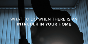 What-to-do-When-There-is-an-Intruder-in-Your-Home